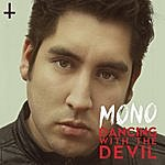 Mono Dancing With The Devil (Single)