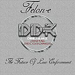 Felon-E The Future Of Law Enforcement (Single)