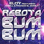 "Eloy Rebota Bum Bum (Feat. Oneill & Franco ""El Gorila"")"