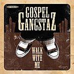 Gospel Gangstaz Walk With Me (Feat. Mike B, Elway, City Mac & Young Job)