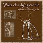 Milana Waltz Of A Dying Candle (Feat. Philip Bridle)