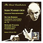Igor Markevitch The Great Conductors: Igor Markevitch & Berliner Philharmoniker (Recorded 1954 & 1956)