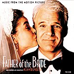 Alan Silvestri Father Of The Bride (Music From The Motion Picture)