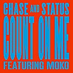 Chase & Status Count On Me (Remixes)