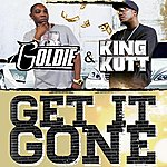 Goldie Get It Gone (Feat. King Kutt)