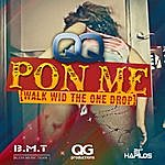 QQ Pon Me (Walk Wid The One Drop) - Single