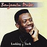 Benjamin Dube Looking Back