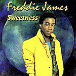 Freddie James Sweetness