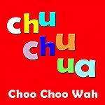Tonio Chu Chu Ua (Choo Choo Wah)