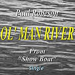 """Paul Robeson Ol' Man River (From """"Show Boat"""")"""