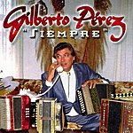 Gilberto Perez Siempre