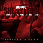 Young C She Act A Fool (Feat. Strap Da Fool & Sy Ari Da Kid) - Single