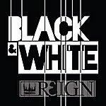 Reign Black & White