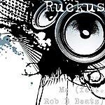 Ruckus Don't Bother Me (Feat. Rob B Beatz)