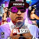 Pancho V Bad B!tch Alert (Feat. Carolyn Rodriguez & Powda)
