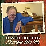 David Coffey Someone Like Me