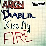 Argy Kiss My Fire