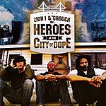 Zion I Heroes In The City Of Dope