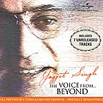 Jagjit Singh The Voice From Beyond