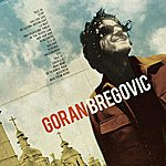 Goran Bregovic Welcome To Goran Bregovic