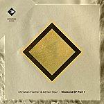 Christian Fischer Weekend Ep, Vol. 1