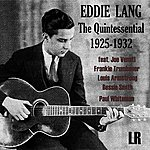 Eddie Lang The Quintessential: 1925-1932