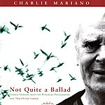 Charlie Mariano Not Quite A Ballad
