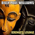 Billy Paul Williams Serengeti Lounge, Vol.1