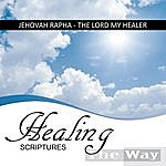 The Way Jehovah Rapha / The Lord My Healer