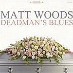 Matt Woods Deadman's Blues