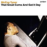 McCoy Tyner That Great Come And Get It Day