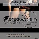 Amethyst Future Gospel Ep
