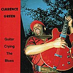 Clarence Green Guitar Crying The Blues