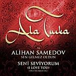 Alihan Samedov Ala Turka (Deluxe Version)