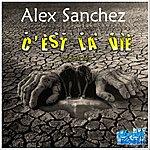 Alex Sanchez C'est La Vie