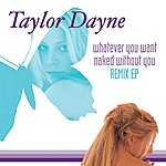 Taylor Dayne Whatever You Want / Naked Without You (Remixes)