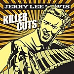 Jerry Lee Lewis Killer Cuts