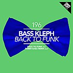Bass Kleph Back To Funk