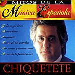 Chiquetete Mitos De La Música Española