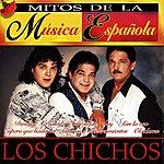 Los Chichos Mitos De La Música Española