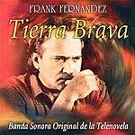 Frank Fernandez Tierra Brava