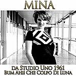 "Mina Bum Ahi! Che Colpo Di Luna (Da ""Studio Uno"" 1961)"