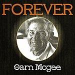 Sam McGee Forever Sam Mcgee