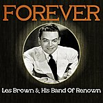 Les Brown & His Band Of Renown Forever Les Brown & His Band Of Renown