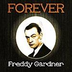 Freddy Gardner Forever Freddy Gardner