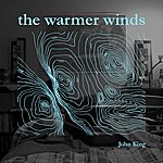 John King The Warmer Winds