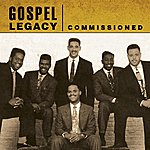Commissioned Commissioned - Gospel Legacy
