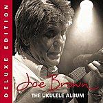 Joe Brown The Ukulele Album (Deluxe Edition)