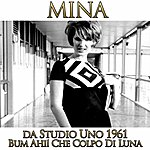 "Mina Bum Ahi! Che Colpo Di Luna (Da ""Studio Uno 1961"")"