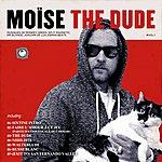 Moïse The Dude, Vol. 1